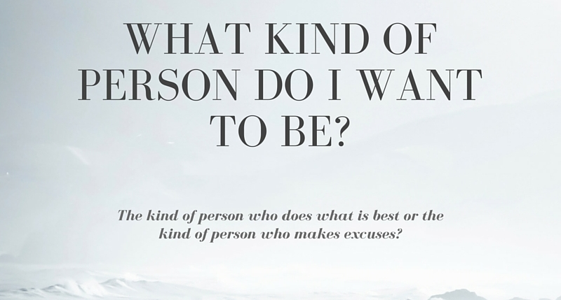 What kind of person do I want to be-