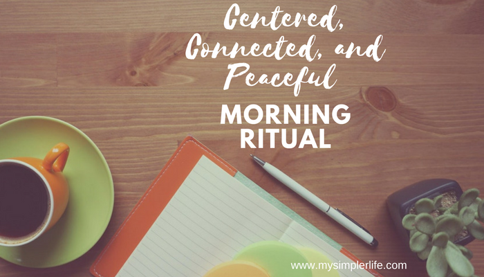 Centered, Connected, and Peaceful Morning Ritual