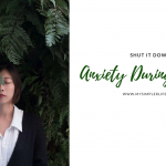 Shut it Down - Anxiety in Change