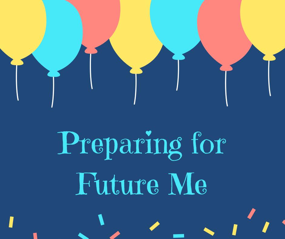 procrastination - preparing for future me