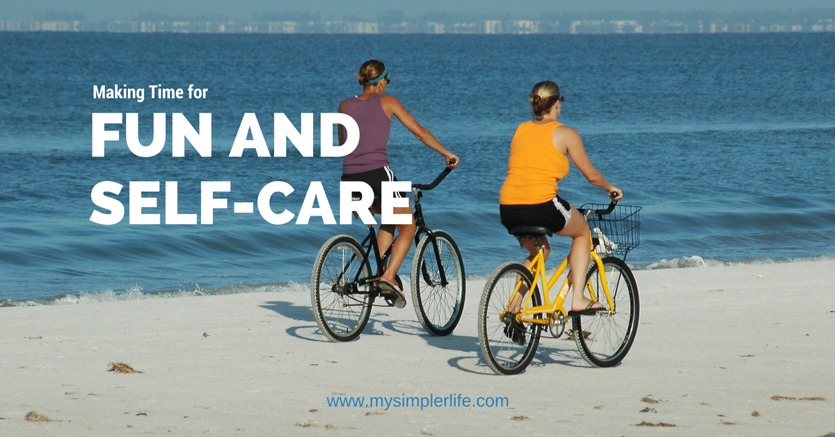 Making Time for Fun and Self-Care
